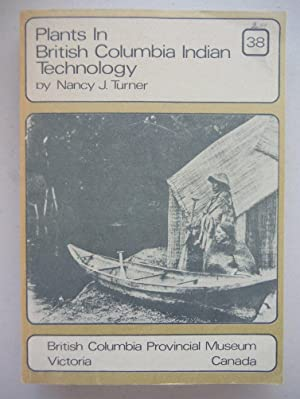 Plants in British Columbia Indian Technology (Royal British Columbia Museum Handbook, No. 38)