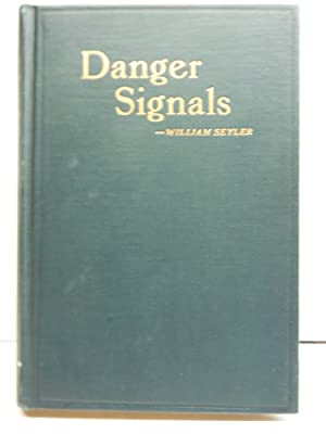 Danger Signals;: Or, A key to investing money to make money,