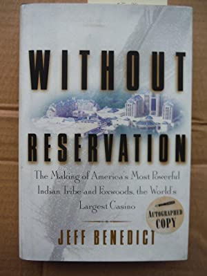 Without Reservation: The Making of America's Most Powerful Indian Tribe and Foxwoods the World's ...