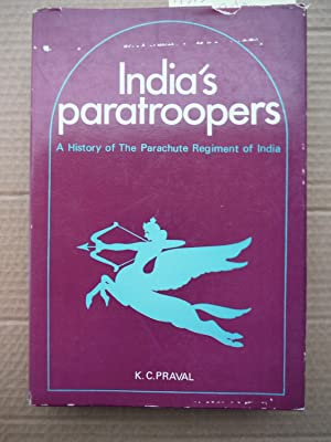 India's Paratroopers : (A History of the: Praval, K. C