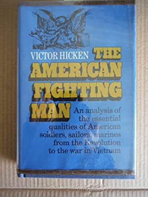 THE AMERICAN FIGHTING MAN AN ANALYSIS OF: Hicken, Victor