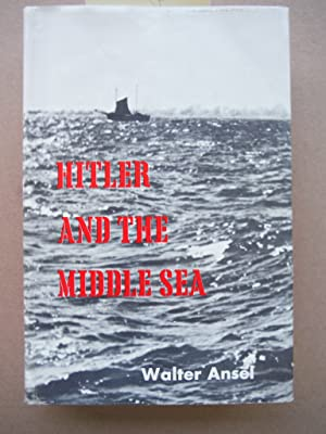 Hitler and the Middle Sea: Ansel, Walter