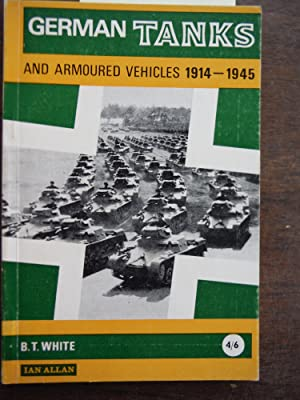 German Tanks & Armoured Vehicles 1914-1945.