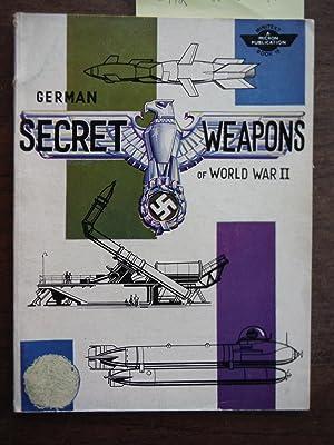 GERMAN SECRET WEAPONS OF WORLD WAR II: Eriksen, C.T., editor