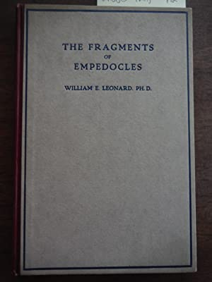 THE FRAGMENTS OF EMPEDOCLES Translated Into English: Empedocles. Leonard, William
