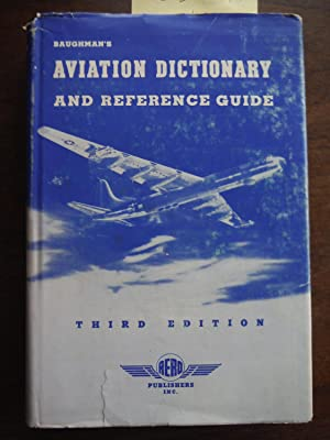 Baughman's Aviation Dictionary and Reference Guide