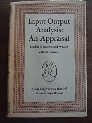 Input-Output Analysis an Appraisal, Volume 18: Studies in Income and Wealth