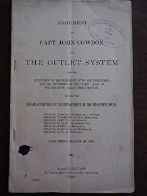 Argument of Capt. John Cowdon on the outlet system for the improvement of the Mississippi River a...