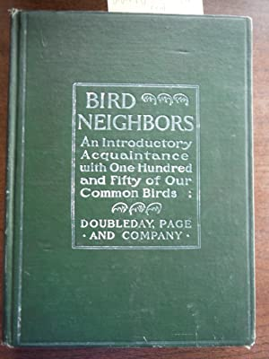 Bird neighbors: An introductory acquaintance with one: Blanchan, Neltje