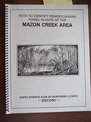 Keys to Identify Pennsylvanian Fossil Plants of the Mazon Creek Area (Earth Science Club of North...