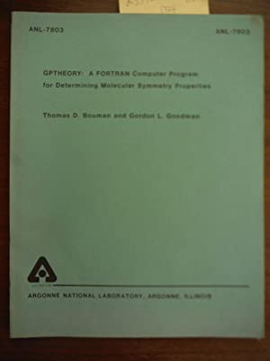 GPTHEORY: a FORTRAN Computer Program for Determining Molecular Symmetry Properties (ANL-7803)