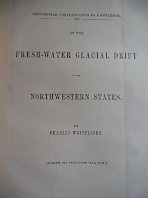 On the fresh-water glacial drift of the Northwestern states (Smithsonian contributions to knowled...