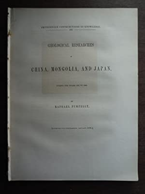 Geological researches in China, Mongolia, and Japan, during the years 1862 to 1865. (First edition).