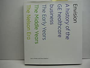 Envision - a history of the GE healthcare business 1893-2008