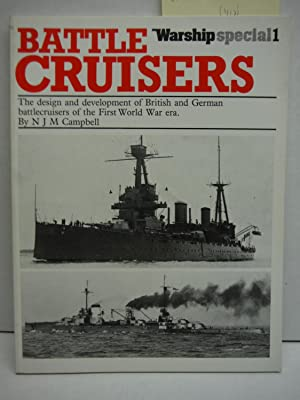 Battle-cruisers: Design and Development of British and German Battle-cruisers of the First World ...