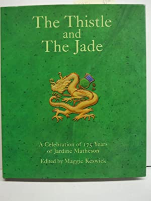 The Thistle and The Jade: A Celebration of 175 Years of Jardine, Matheson & Co.