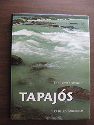 Tapajos The Lower Amazon - O Baixo: Machado, Jose de