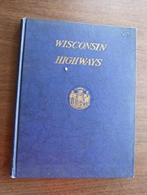 A History of the Wisconsin Highway Development: Davis, M. G.