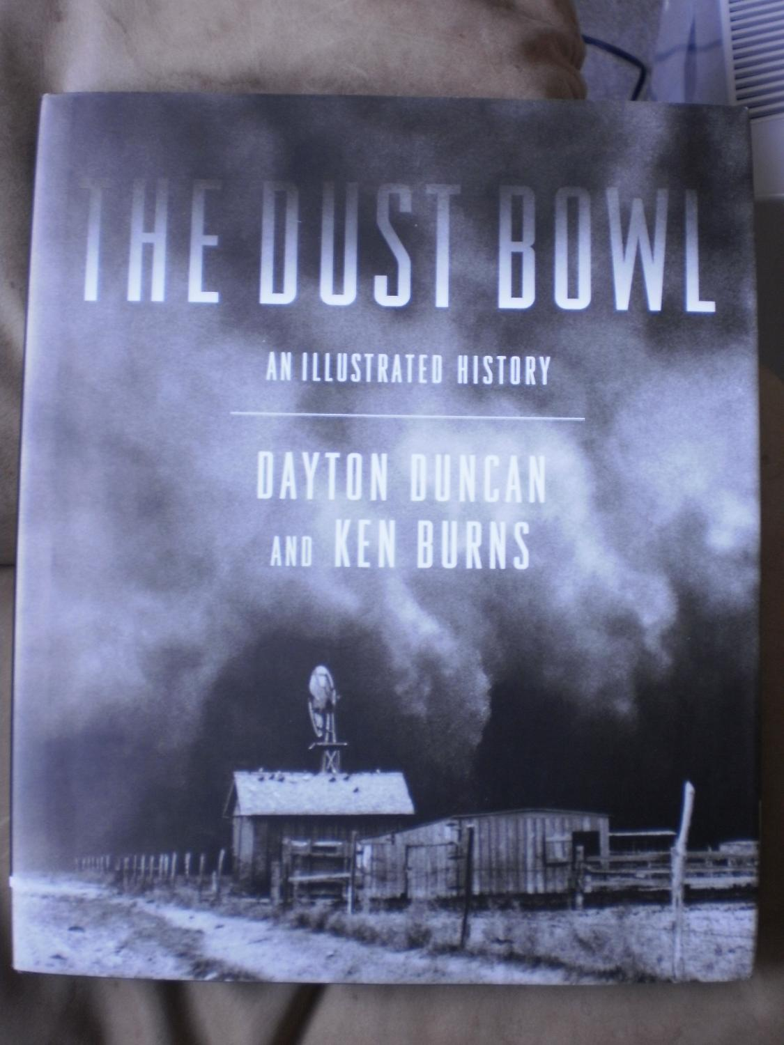 The Dust Bowl; An Illustrated History (Hand signed bookplate) Ken Burns and Dayton Duncan