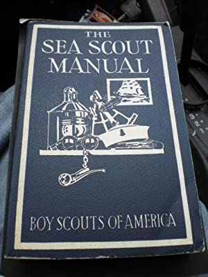 The Sea Scout Manual Boy Scouts Of