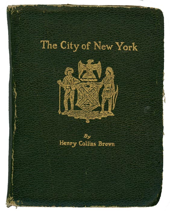 The City of New York. NEW YORK - NEW YORK CITY) Brown, Henry Collins. Softcover
