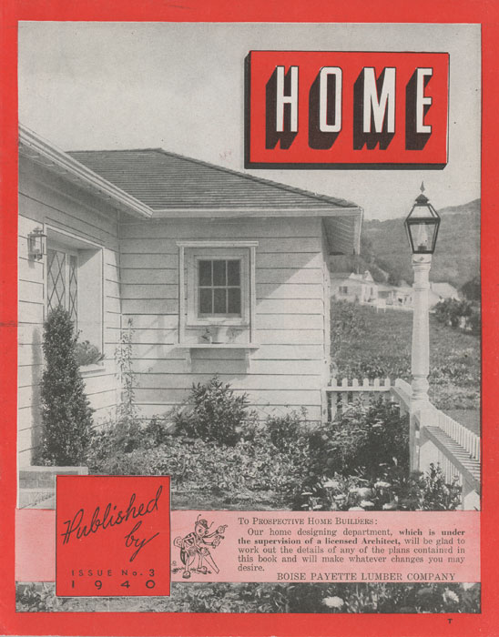 Home. Issue No. 3. by 1940s HOUSE PLANS): Boise Payette Lumber ...