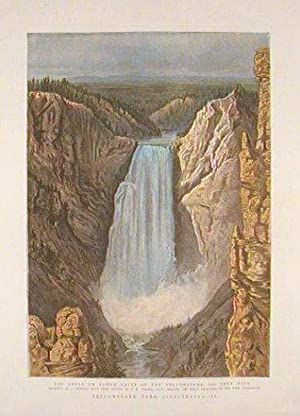 The Great or Lower Falls of the Yellowstone, 360 Feet High. Yellowstone Park Illustrated - II. Su...