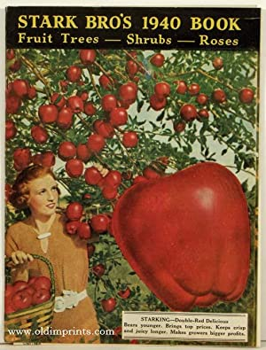 Stark Bro's 1940 Book. Fruit Trees - Shrubs - Roses.