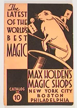 The Latest of the World's Best Magic. Max Holden's Magic Shops. New York City, Boston, Philadelph...