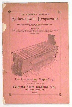 The Williams Improved Bellows Falls Evaporator. For Evaporating Maple Sap. Manufactured only by t...