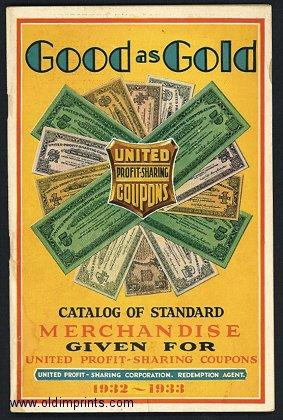 Good as Gold. Catalog of Standard Merchandise Given for United Profit-Sharing Coupons. 1932 - 1933.