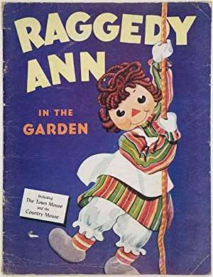 Raggedy Ann in the Garden. / The Town Mouse and the Country Mouse.