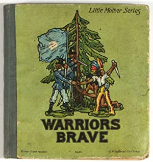 Warriors Brave. A Story of the Little Lead Soldiers.