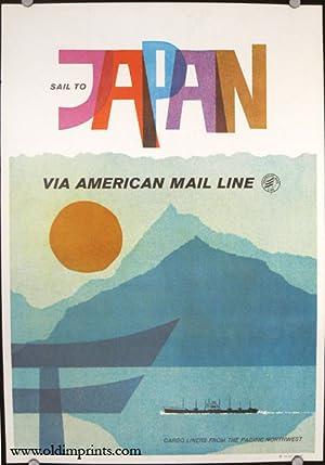 Sail to Japan Via American Mail Line.: JAPAN / AMERICAN