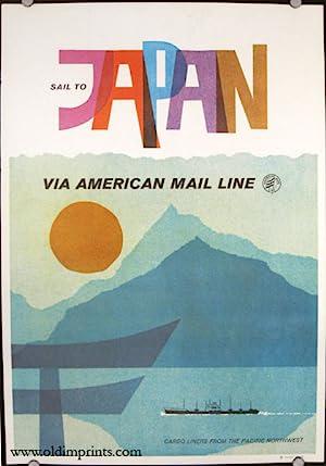 Sail to Japan Via American Mail Line.: AMERICAN MAIL LINE