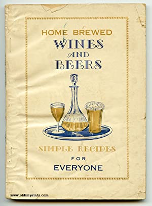 Home Brewed Wines and Beers Including Cordials: RECIPES / WINE