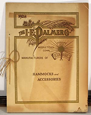 1859 - 1928 Illustrated Catalogue and Treatise on Hammocks.Cover title: 1928 The I. E. Palmer Co....