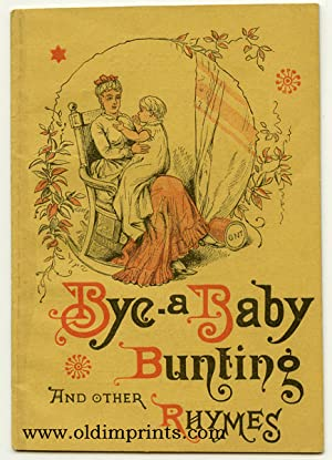 Bye-a Baby Bunting and Other Rhymes.
