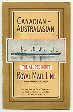 Canadian-Australasian Royal Mail Line via Vancouver. The All Red Route.