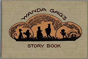 Wanda Gag's Story Book / Millions of Cats / The Funny Thing / Snippy and Snappy.