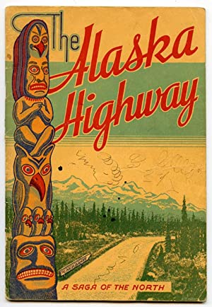 The Alaska Highway. A Saga of the North.