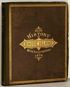 History of the State of Rhode Island (with Illustrations from Original Sketches). 1636-1878.
