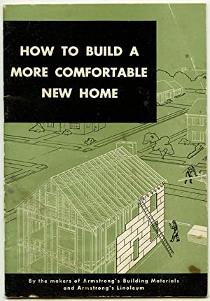How to Build A More Comfortable New Home.