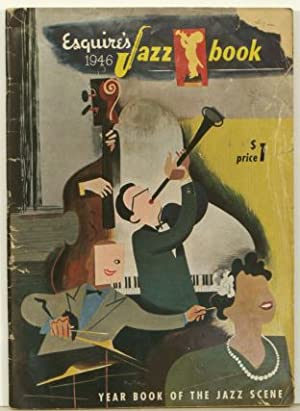 Esquire's 1946 Jazz Book. Year Book of the Jazz Scene.