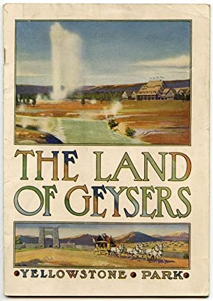 Land of Geysers. Yellowstone National Park. Cover title: The Land of Geysers.