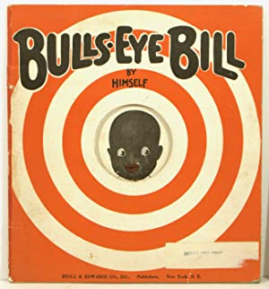 Bulls-Eye Bill by Himself.