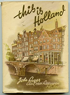 This is Holland.: HOLLAND) Luger, Johan