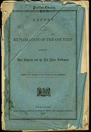 Report on the Exploration of the Country Between Lake Superior and the Red River Settlement.