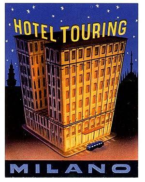 Hotel Touring Milano. LUGGAGE LABEL.: ITALY - MILAN)