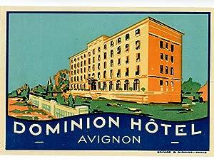 Dominion Hotel Avignon. LUGGAGE LABEL.: FRANCE - AVIGNON)